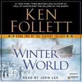 Ken Follett - Winter of the World: The Century Trilogy, Book 2 (Unabridged) artwork