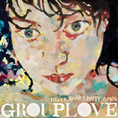 Grouplove - Never Trust a Happy Song artwork