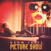 Neon Trees - Picture Show artwork