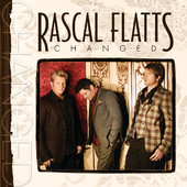 Rascal Flatts - Changed (Deluxe Edition) artwork