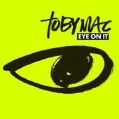 tobyMac - Eye On It artwork