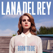 Lana Del Rey - Born to Die artwork