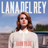 Lana Del Rey - Born to Die (Deluxe Version) artwork