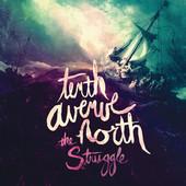 Tenth Avenue North - The Struggle artwork