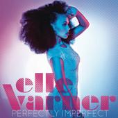 Elle Varner - Perfectly Imperfect artwork